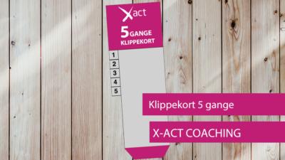 X-Act Coaching Klippekort 5 gange